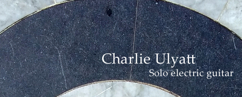 Home Page of Charlie Ulyatt - Solo Electric Guitarist Nottingham